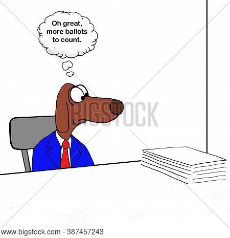Color Cartoon Of A Dog Looking At A Stack Of Voter Ballots And Thinking, Oh Great, More Ballots To C