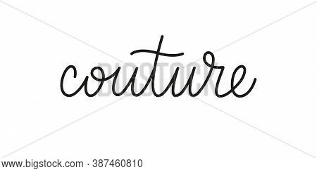 Couture Phrase Handwritten By One Line. Monoline Vector Text Element Isolated On White Background. S