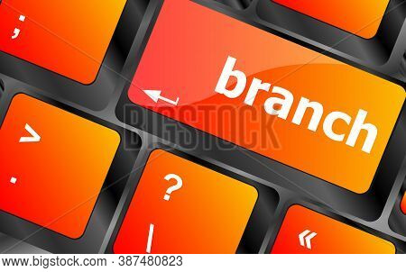 Branch Word On Computer Keyboard Pc Key