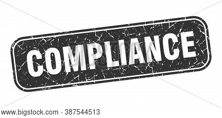 Compliance Stamp. Compliance Square Grungy Black Sign.