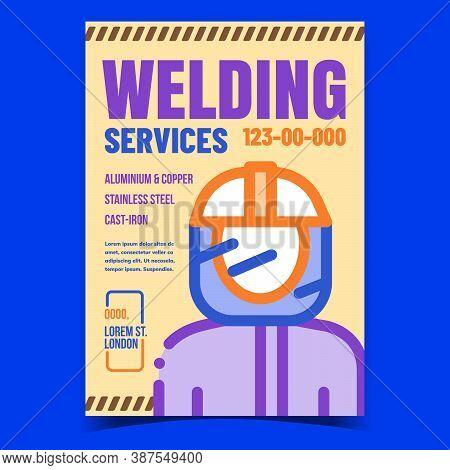 Welding Services Creative Advertise Poster Vector. Welder Human Protective Helmet And Uniform Weldin