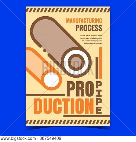 Pipe Production Creative Advertise Banner Vector. Factory Manufacturing Process Iron Pipe Manufactur