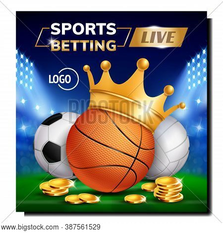Sport Live Betting Creative Promo Banner Vector. Golden Crown On Basketball Ball And Coins, Soccer A