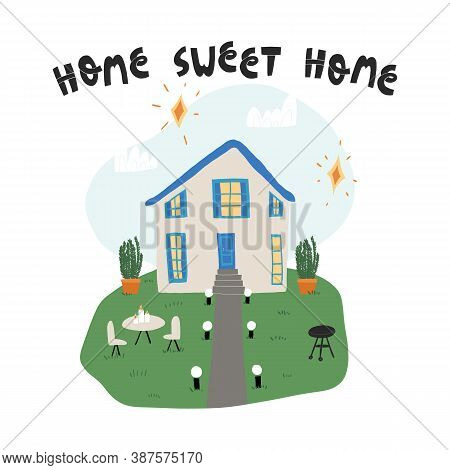 Home Sweet Home Cute Lettering And Dream House With Neat Lawn, Stylish Furniture, Plants In Pots, Ba