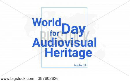 World Day For Audiovisual Heritage International Holiday Card. October 27 Graphic Poster With Earth