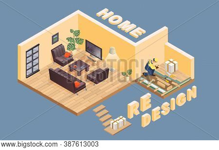 Home Redesign. Isometric. Worker Is Laying Parquet. Interior. Vector.