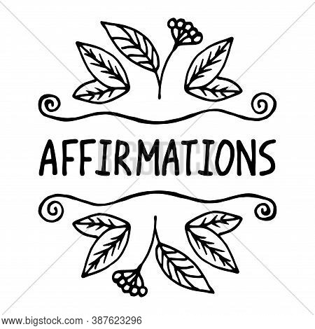 Affirmations. A Positive Statement.suitable For Packaging, Web Designs, Advertising Products, Label.