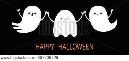 Happy Halloween. Spirit Holding Hands. Three Ghost Set Line. Scary Flying White Ghosts. Boo. Cute Ca