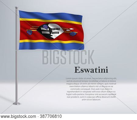 Waving Flag Of Eswatini On Flagpole. Template For Independence D