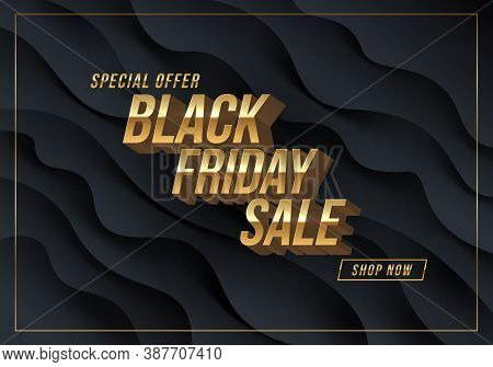 Black Friday Sale Design. Golden Metallic 3d Letters On A Black Fluid Wavy Layered Background. Vecto