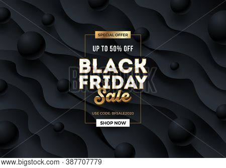 Black Friday Template Design With Black Fluid Wavy Layered Shape And Black Spheres. Design For Black