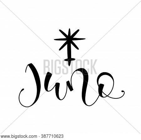 Juno - Astrological Symbol And Hand Drawn Lettering. Black Vector Illustration Isolated On White Bac