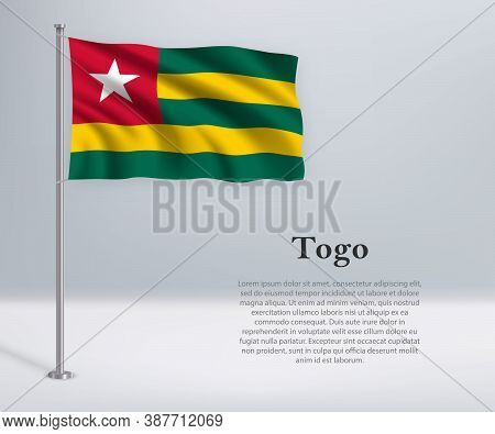 Waving Flag Of Togo On Flagpole. Template For Independence Day
