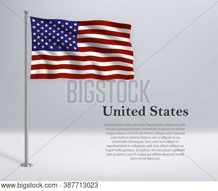 Waving Flag Of United States On Flagpole. Template For Independe