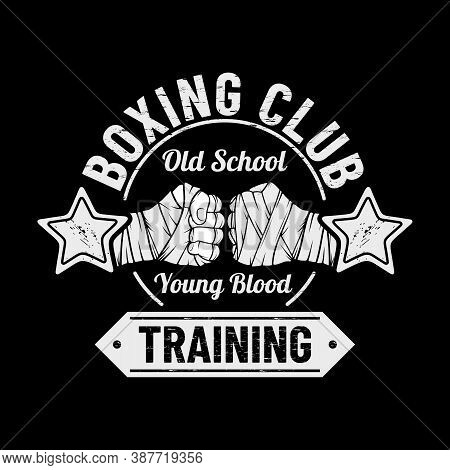 Vector Image Of Fighter Hands. Inscription - Fight Club, Boxing, Young Blood. Old School. Illustrati