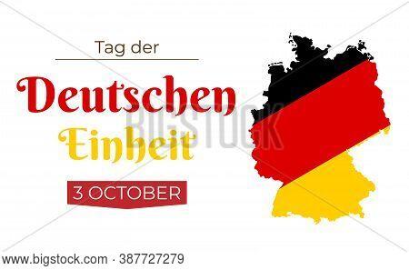 Tag Der Deutschen Einheit. 3 October. Germany Independence Day Greeting Card.text In German: Day Of