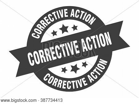 Corrective Action Sign. Round Ribbon Sticker. Isolated Tag