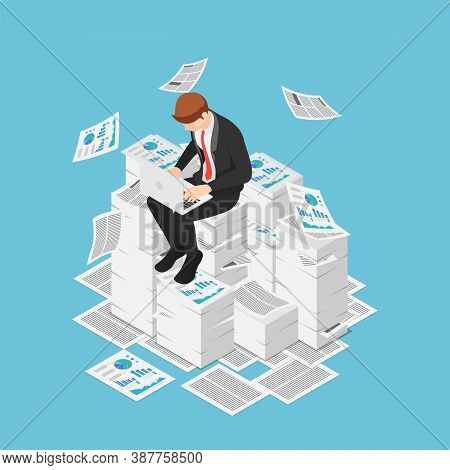 Flat 3d Isometric Businessman Working With Laptop On The Piles Of Papers And Documents. Overworked A