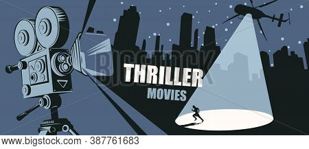 Cinema Poster For The Thriller Movies. Vector Banner, Flyer Or Ticket With An Old Movie Projector An