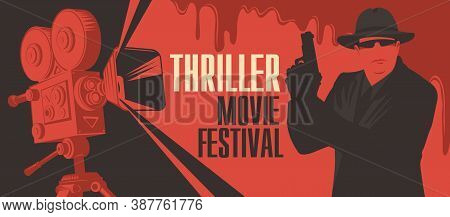 Movie Poster For Thriller Films. Vector Banner, Flyer Or Ticket With Old Movie Projector And A Speci