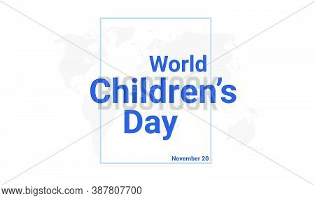 World Children's Day International Holiday Card. November 20 Graphic Poster With Earth Globe Map, Bl