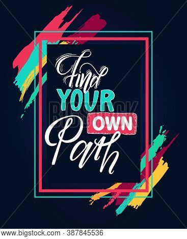 Find Your Own Path Hand Lettering Motivational And Inspirational Positive Citation On Black Backgrou