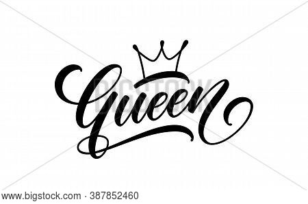 Queen Text. Trendy Lettering For Print Design. Queen Word With Crown Isolated On White Background.