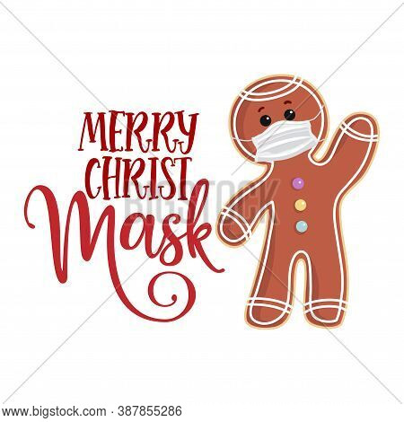 Merry Christmask (christmas Mask) With Gingerbread Man - Awareness Lettering Phrase. Social Distanci