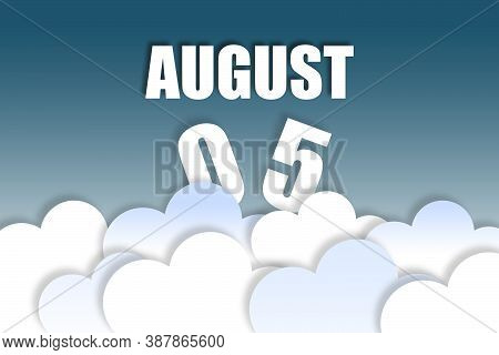 August 5th. Day 5 Of Month, Month Name And Date Floating In The Air On Beautiful Blue Sky Background