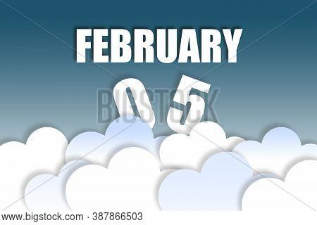 February 5th. Day 5 Of Month, Month Name And Date Floating In The Air On Beautiful Blue Sky Backgrou