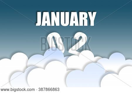 January 2nd. Day 2 Of Month, Month Name And Date Floating In The Air On Beautiful Blue Sky Backgroun