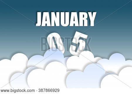 January 5th. Day 5 Of Month, Month Name And Date Floating In The Air On Beautiful Blue Sky Backgroun
