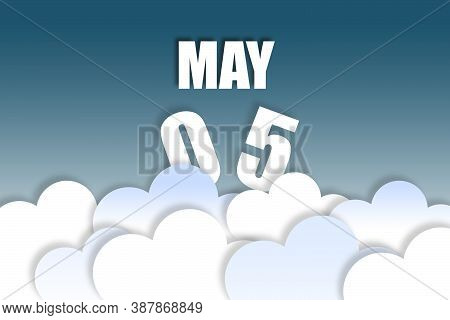 May 5th. Day 5 Of Month, Month Name And Date Floating In The Air On Beautiful Blue Sky Background Wi