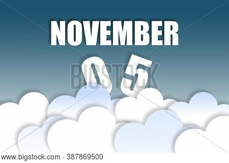 November 5th. Day 5 Of Month, Month Name And Date Floating In The Air On Beautiful Blue Sky Backgrou