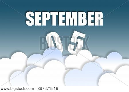 September 5th. Day 5 Of Month, Month Name And Date Floating In The Air On Beautiful Blue Sky Backgro