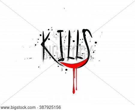 Kills Brush Lettering Text On White Background In Vector Illustration