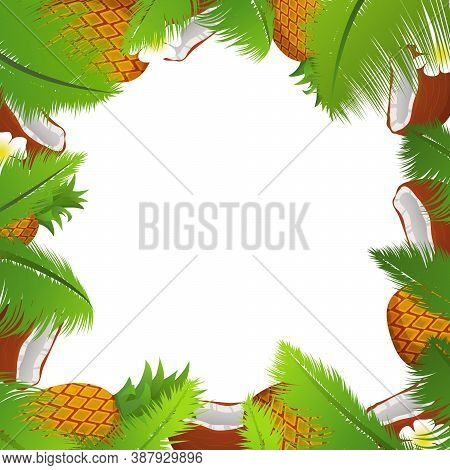 Tropical Template Of A Frame For A Banner With Palm Leaves And Coco , Pineapples And Flowers .
