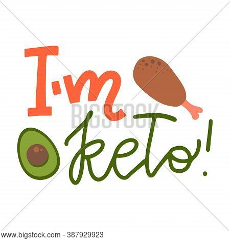 Hand Drawn Lettering Im Keto. Doodle Style Chicken Thigh And Avocado On An Isolated White Background