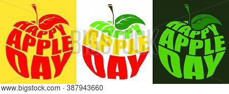 Happy Apple Day On October 21st. Inscription With Name Of Holiday In Form Of Apple. Element For Post