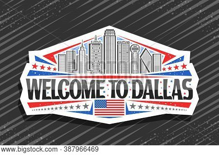 Vector Logo For Dallas, White Decorative Badge With Line Illustration Of Famous Dallas City Scape On