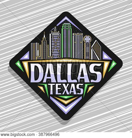 Vector Logo For Dallas, Black Rhombus Road Sign With Illustration Of Famous Dallas City Scape On Twi