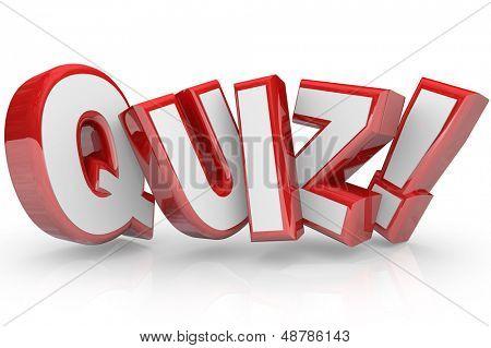 La palabra Quiz en letras rojas 3D para ilustrar un examen, evaluación o evaluación para medir su saber