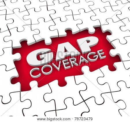 Gap Coverage 3d words in a hole or blank space were puzzle pieces are missing to illustrate supplemental protection needed for your insurance policy poster