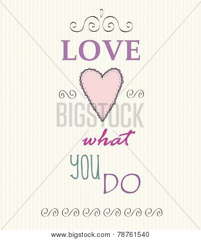 Typographic Background with Motivational Quotes, Love what you do