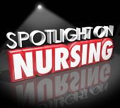 Spotlight on Nursing words in 3d letters to illustrate information on working as a nurse in a job or career in the health care or medical field poster
