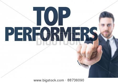 Business man pointing the text: Top Performers