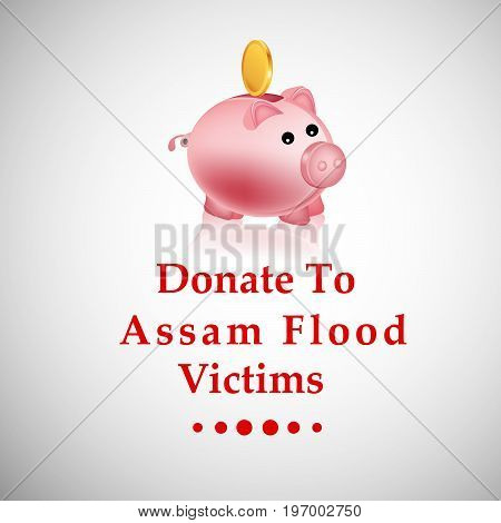 illustration of piggy bank and coin with Donate to Assam Flood Victims on Assam flood calamity