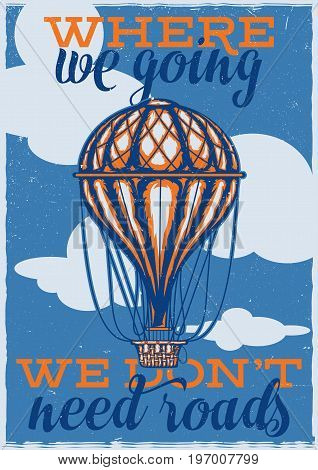 T-shirt or poster design with illustraion of arballoon