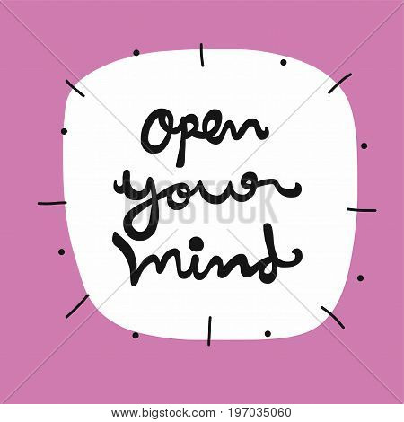 Open your mind word illustration on white bubble background
