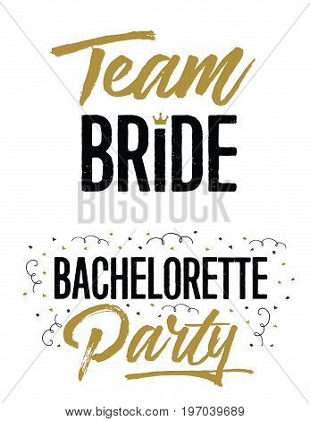 Team Bride and Bachelorette Party Wedding Lettering Phrases Vector Set in gold and black with crown and confetti artwork accents on white background